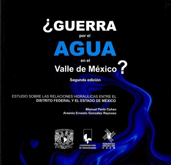 ¿Guerra por el agua en el Valle de México? Estudio sobre las relaciones hidráulicas entre el Distrito Federal y el Estado de México