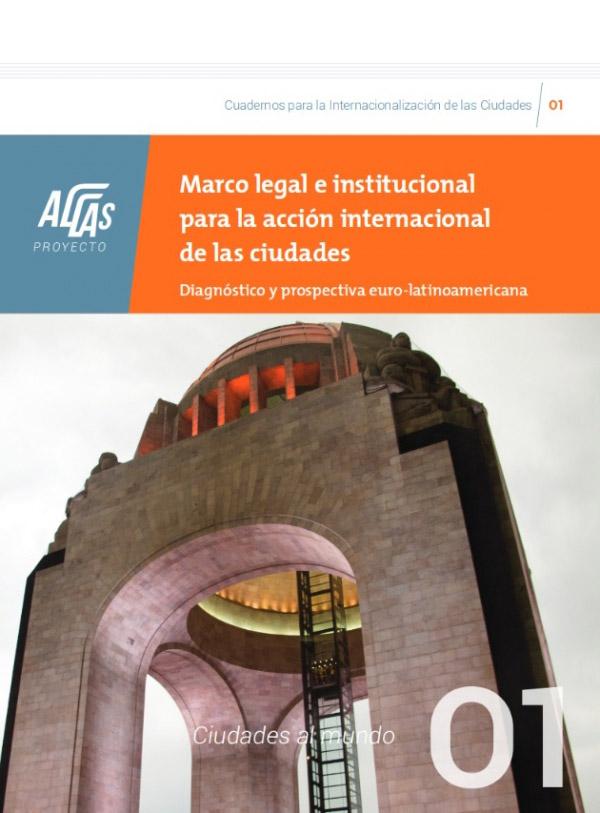 Marco legal e institucional para la acción internacional de las ciudades. Diagnóstico y Prospectiva euro-latinoamericana
