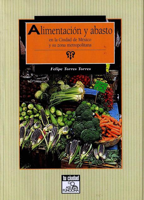 Alimentación y Abasto en la Ciudad de México y su zona metropolitana