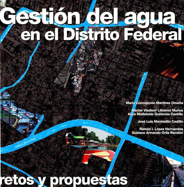 Gestión del agua en el Distrito Federal. Retos y propuestas