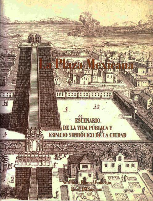 La Plaza Mexicana Escenario de la vida pública y espacio simbólico de la Ciudad