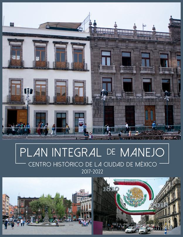 Plan Integral de Manejo del Centro Histórico de la Ciudad de México 2017-2022